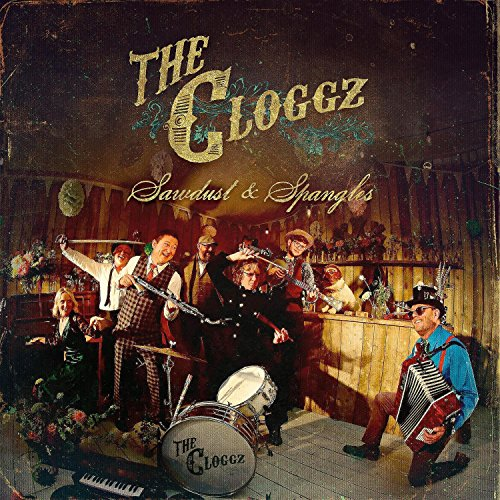 Cloggz, The - Sawdust and Spangles By Cloggz, The