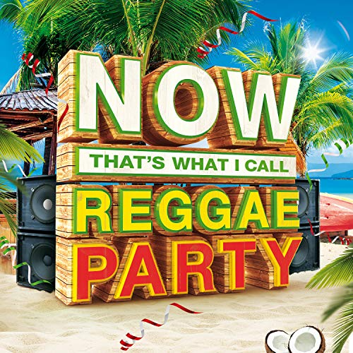 Now That's What I Call Reggae Party By Various Artists