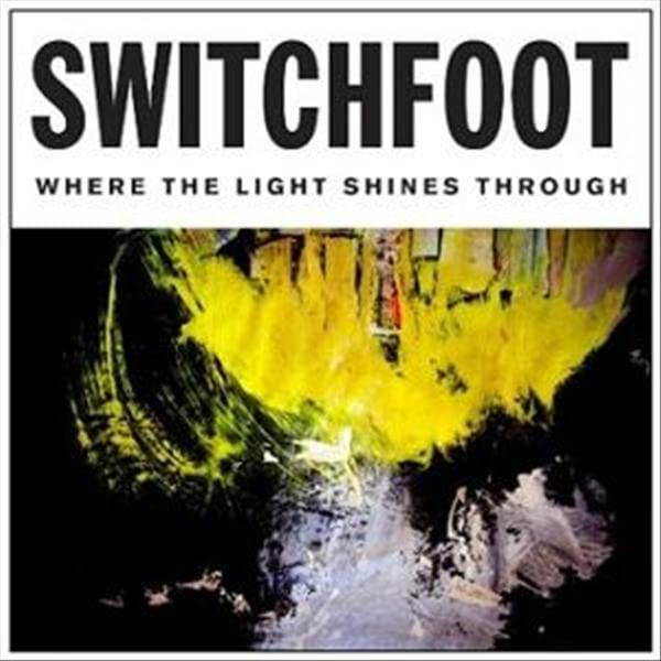 Switchfoot - Where The Light Shines Through (Standard Version) By Switchfoot