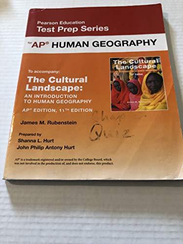 Pearson Education Test Prep Series: AP Human Geography (accompanies: The Cultural Landscape An Introduction to Human Geography AP Edition 11th Edition) by James M. Rubenstein (2014-05-03)