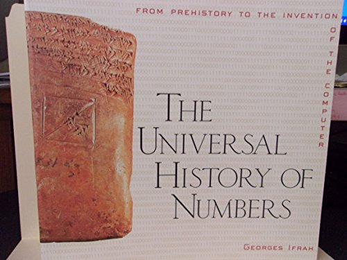 The Universal History of Numbers: From Prehistory to the Invention of the Computer by Georges Ifrah (2000-10-09) By Georges Ifrah