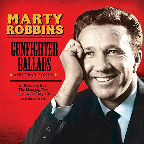 Marty Robbins - Martin Robbins - Gunfighter Ballads & Trail Songs By Marty Robbins