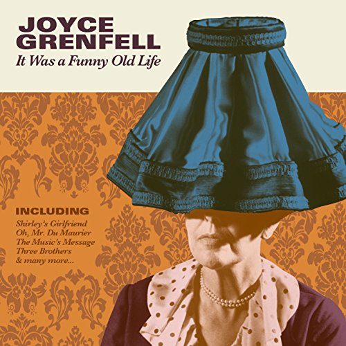 It Was a Funny Old Life By Joyce Grenfell