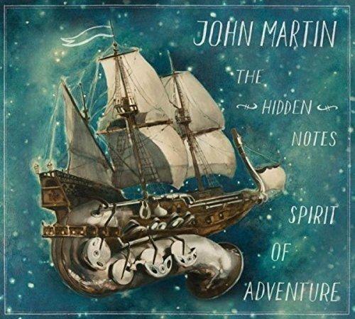 John Martin - The Hidden Notes, Spirit of Adventure By John Martin