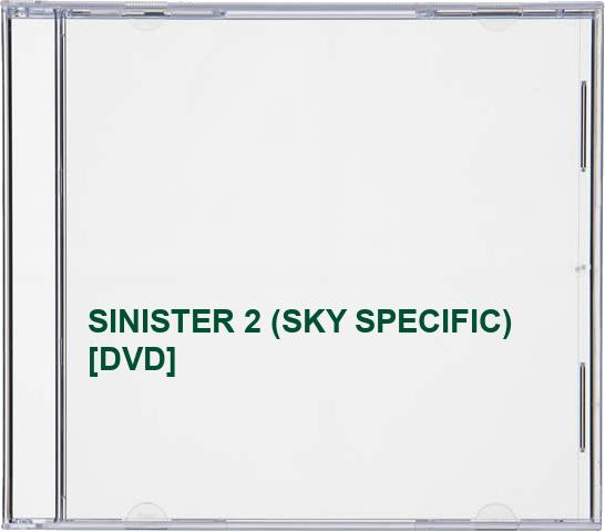 SINISTER 2 (SKY SPECIFIC)
