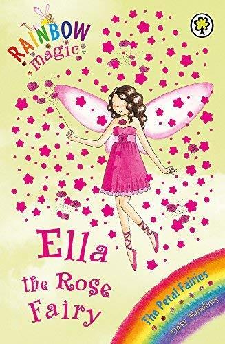 Rainbow Magic: Ella The Rose Fairy By Daisy Meadows