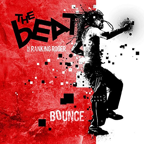 The Beat feat Ranking Roger - Bounce By The Beat feat Ranking Roger