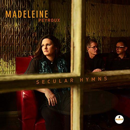 Madeleine Peyroux - Secular Hymns By Madeleine Peyroux