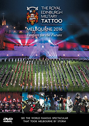 The Royal Edinburgh Military Tattoo Melbourne 2016 Fanfare for the Future [NON-UK Format / Region 4