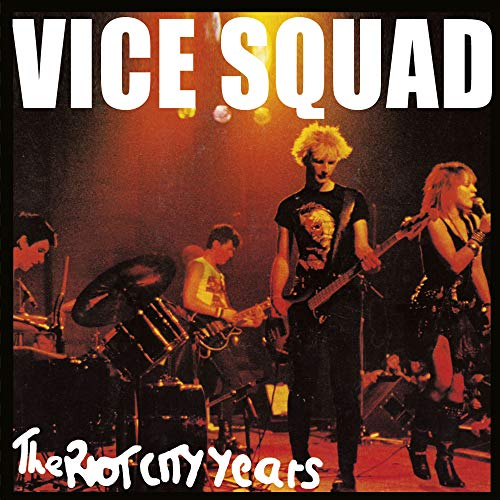 Vice Squad - The Riot City Years By Vice Squad