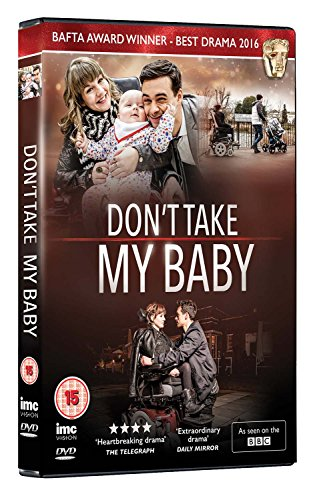 Don't Take My Baby - As Seen on BBC - BAFTA Award Winner Best Drama 2016