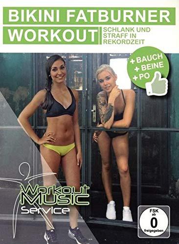 Bikini Fatburner Workout-Bauch,Beine,Po - Schlank und straff in Rekordzeit