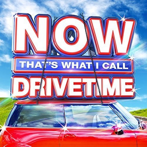 Various Artists - NOW That's What I Call Drivetime By Various Artists