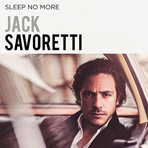 Jack Savoretti - Sleep No More By Jack Savoretti