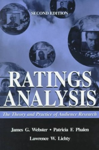 Ratings Analysis : The Theory and Practice of Audience Research By James G. Webster (Northwestern University, USA)