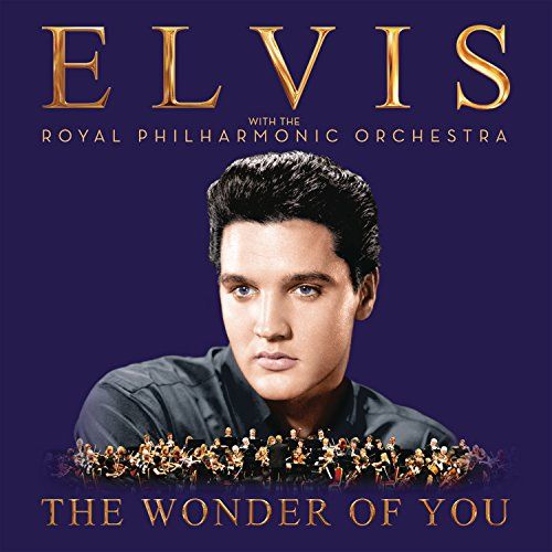 Elvis Presley - The Wonder Of You: Elvis Presley With The Royal Philharmonic Orchestra By Elvis Presley
