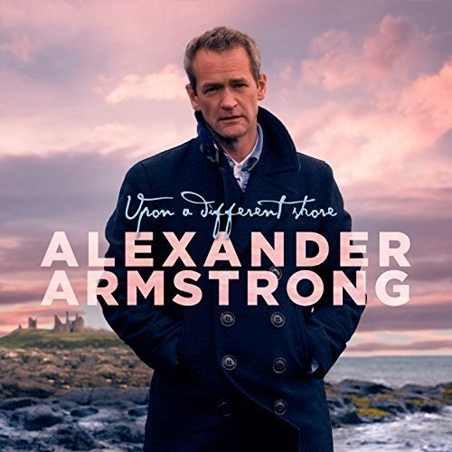 Upon a Different Shore: By Alexander Armstrong