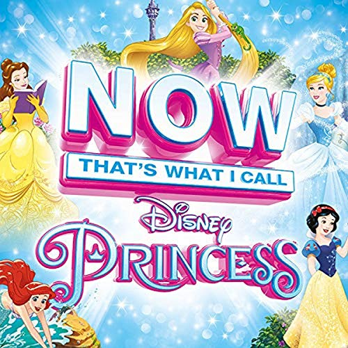 Various Artists - Now That's What I Call Disney Princess By Various Artists
