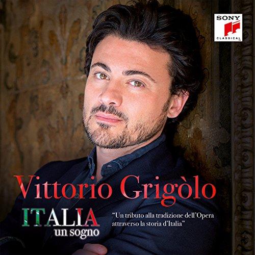 Vittorio Grigolo - Italia Un Sogno By Vittorio Grigolo