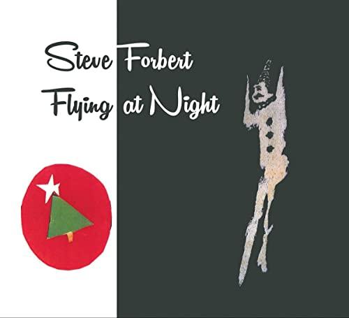 Steve Forbert - Flying at Night By Steve Forbert
