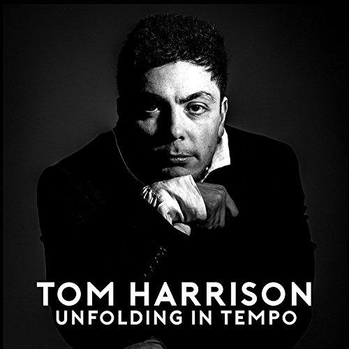Tom Harrison - Unfolding In Tempo By Tom Harrison