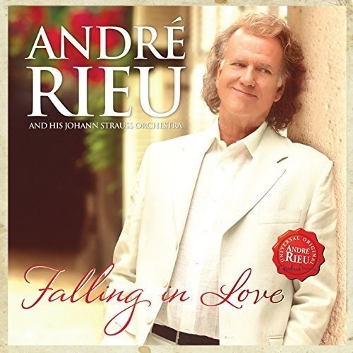 André Rieu and His Johann Strauss Orchestra: Falling in Love: By André Rieu and His Johann Strauss Orchestra