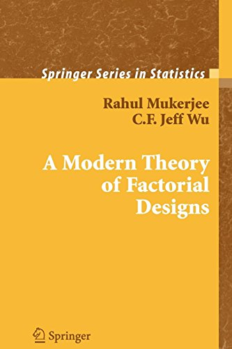A Modern Theory of Factorial Design By Rahul Mukerjee