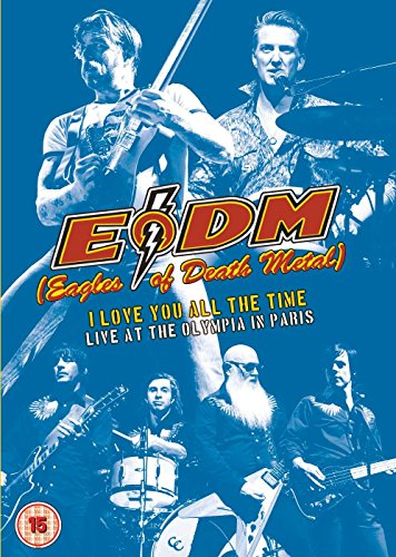Eagles Of Death Metal: I Love You All The Time - Live At The...