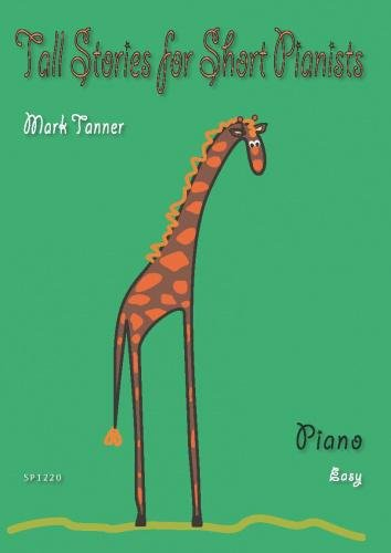 Mark Tanner: Tall Stories for Short Pianists (Piano Solo) By Mark Tanner