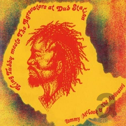 King Tubby Meets the Agrovators at Dub Station: By Tommy McCook & The Agrovators