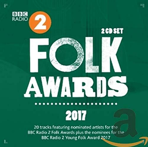 Various Artists - BBC Folk Awards 2017 By Various Artists