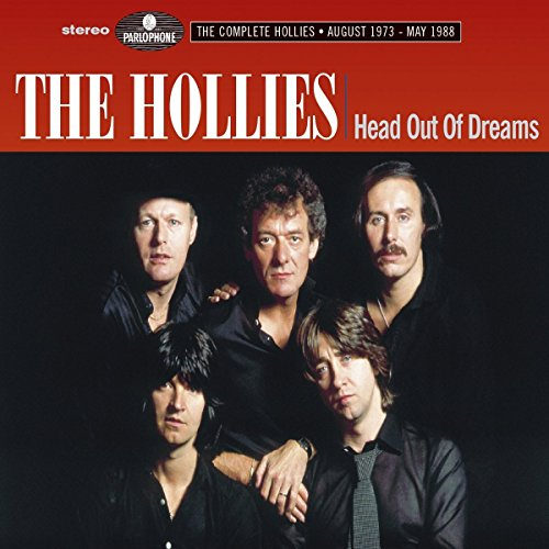 The Hollies - Head out of Dreams (The Complete Hollies August 1973 - May 1988) By The Hollies