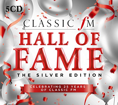 Various Artists - Classic FM Hall Of Fame The Silver Edition