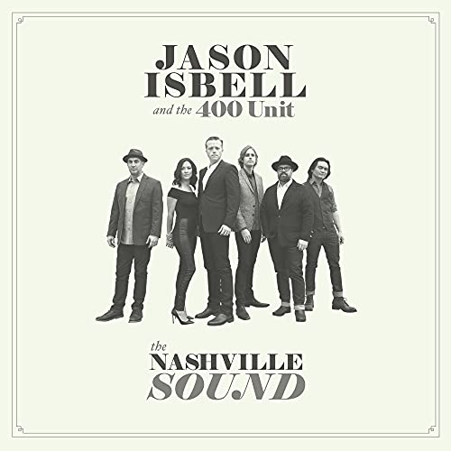 Jason Isbell & The 400 Unit - The Nashville Sound By Jason Isbell & The 400 Unit