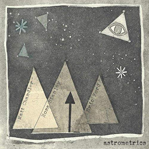 Matt Chandler, Ross Stanley & Eric Ford - Astrometrics By Matt Chandler, Ross Stanley & Eric Ford