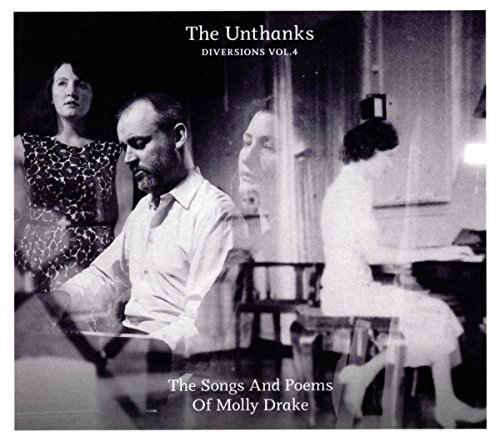 The Unthanks - DIVERSIONS VOL4 THE SONGS AND POEMS OF MOLLY DRAKE By The Unthanks