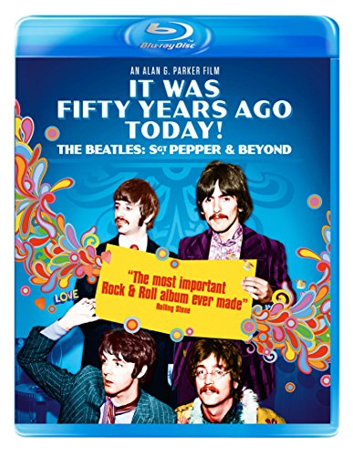 It Was 50 Years Ago Today... The Beatles, Sgt. Pepper and Beyond