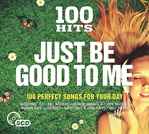 Various Artists - 100 Hits: Just Be Good to Me