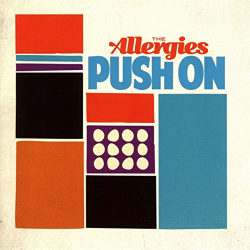 The Allergies - Push On By The Allergies