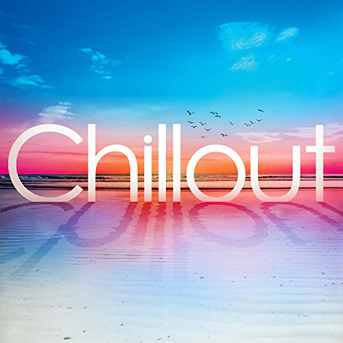 Chillout: By Various Artists