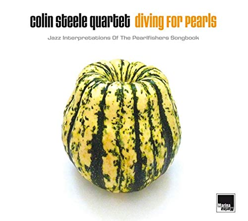 Colin Steele Quartet - Diving For Pearls: Jazz Interpretations Of The Pearlfisher's Songbook By Colin Steele Quartet