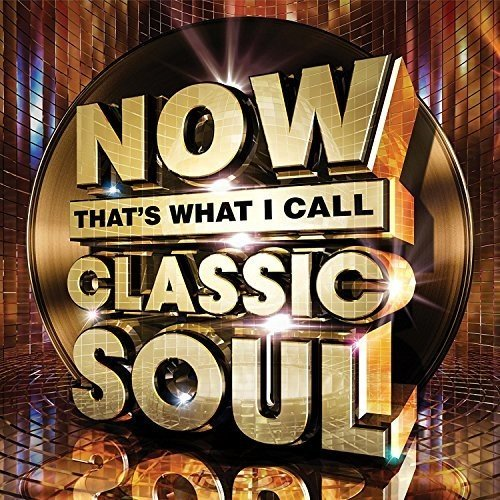 Now That's What I Call Classic Soul: By Various Artists