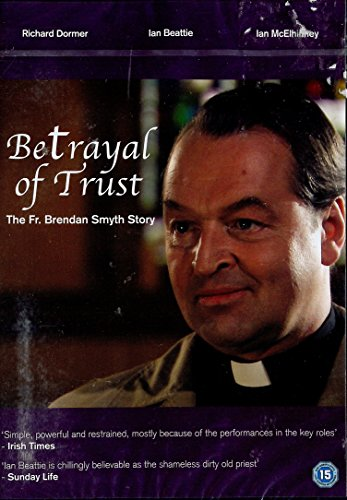 Betrayal of Trust: The Fr. Brendan Smyth Story