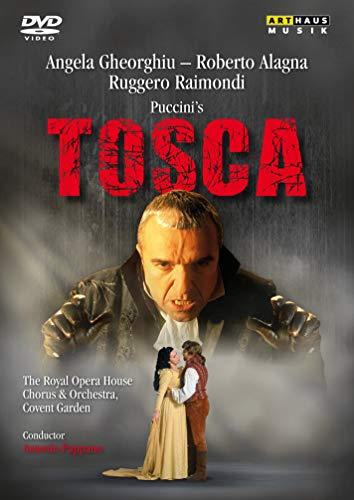 Pappano - Giacomo Puccini: Tosca [Angela Gheorghiu; Roberto Alagna; Ruggero Raimondi; The Royal Oper