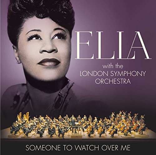 Someone to Watch Over Me By Ella Fitzgerald and the London Symphony Orchestra