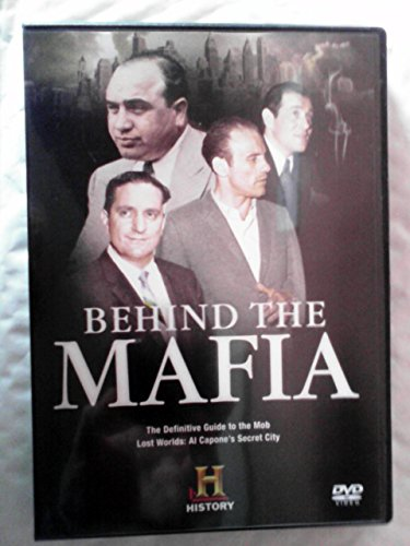 Behind the Mafia Al Capone's secret city & The definitive guide to the Mob dvd