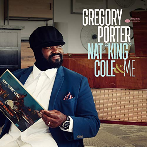 Nat King Cole and Me By Gregory Porter