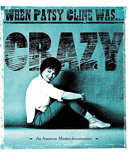 When Patsy Cline Was Crazy