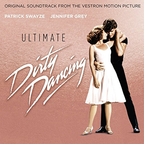 Ultimate Dirty Dancing By Various Artists