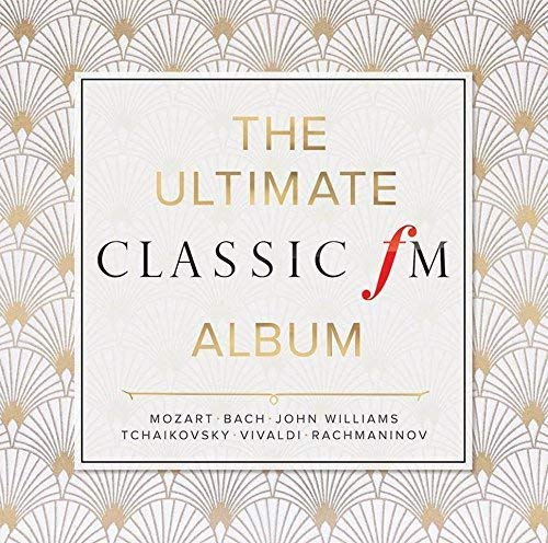 The Ultimate Classic FM Album By Various Composers